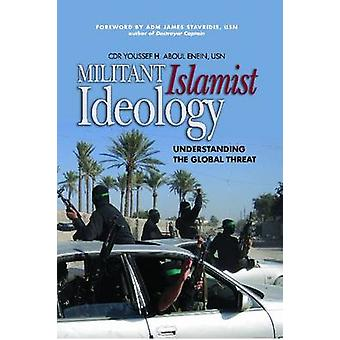 Militant Islamist Ideology - Understanding the Global Threat by Cdr Yo