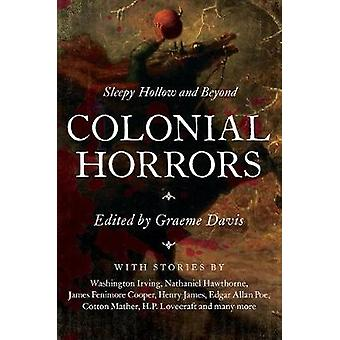 Colonial Horrors - Sleepy Hollow and Beyond by Graeme Davis - 97816817