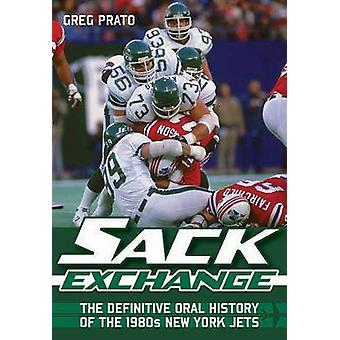 Sack Exchange - The Definitive Oral History of the 1980s New York Jets