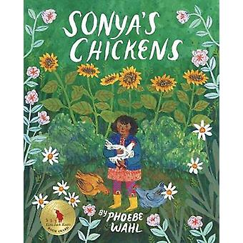 Sonya's Chickens by Phoebe Wahl - 9781770497900 Book