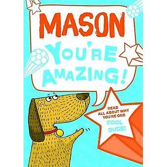 Mason You'Re Amazing - 9781785538032 Book