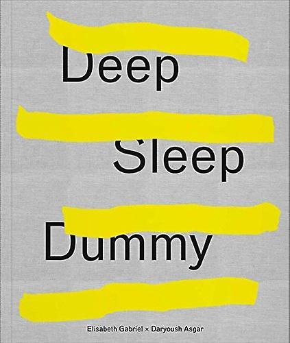 Elisabeth Gabriel & Daryoush Asgar - Deep Sleep Dummy - 9783903131545