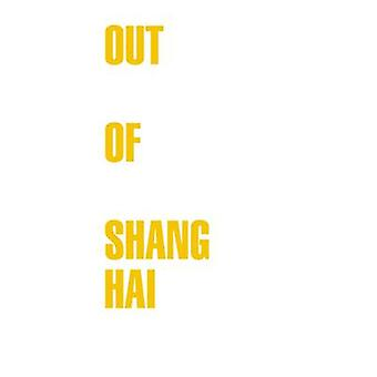 Out of Shanghai by Ulrike Schick - 9783940953575 Book