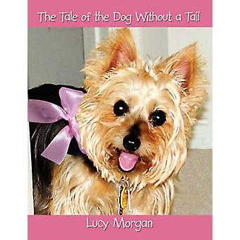 The Tale of the Dog Without a Tail by Morgan & Lucy