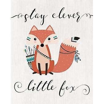 Stay Clever Little Fox Poster Print by  Tara Moss
