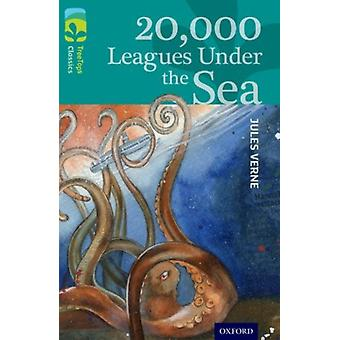 Oxford Reading Tree TreeTops Classics: Level 16: 20000 Leagues Under The Sea (Paperback) by Verne Jules Tomlinson David Lupton David