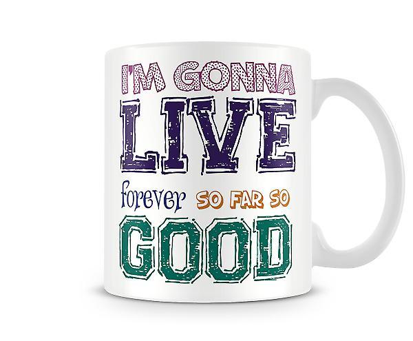 Live Forever Printed Mug