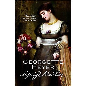 Sprig Muslin von Georgette Heyer - 9780099476351 Buch