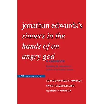 Jonathan Edwards's  -Sinners in the Hands of an Angry God - - A Casebook