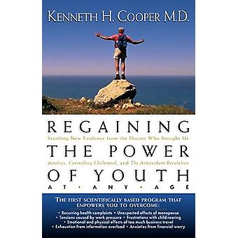 Regaining the Power of Youth at Any Age by Kenneth H. Cooper - 978078