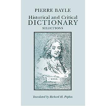 Historical and Critical Dictionary - Selections by Pierre Bayle - Rich