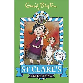 St Clare's Collection 3 - Books 7-9 by Enid Blyton - 9781444935363 Book