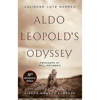 Aldo Leopold's Odyssey (10th Anniversary edition) by Julianne Lutz Wa