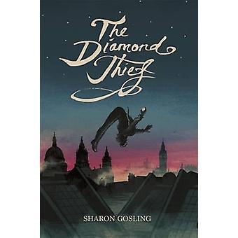 The Diamond Thief by Sharon Gosling - Matthew Griffin - 9781782024538