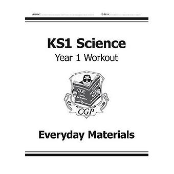 KS1 Science Year One Workout - Everyday Materials by CGP Books - CGP B