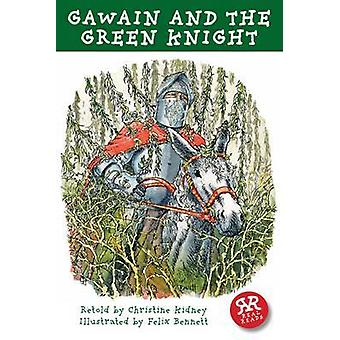 Gawain and the Green Knight by Felix Bennett - Christine Kidney - 978