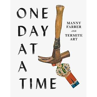 One Day at a Time - Manny Farber and Termite Art by One Day at a Time -