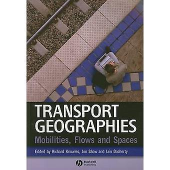 Geografie di trasporto - mobilità - flussi e spazi da Richard Knowl