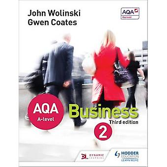 AQA A Level Business 2  (Wolinski & Coates) (3rd Revised edition) by
