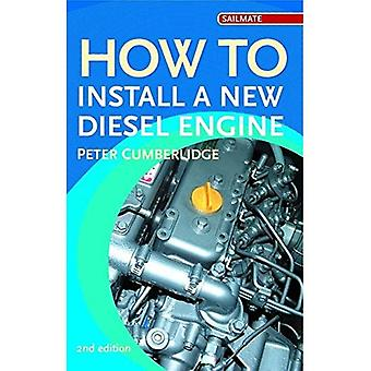 How to Install a New Diesel (Sailmate)