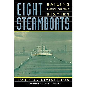 Huit bateaux à vapeur: Voile à travers les années soixante