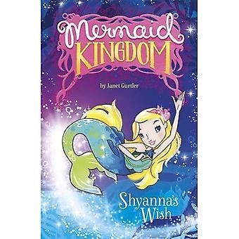 Shyanna's Wish (Mermaid Kingdom)