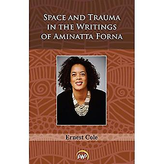 Space And Trauma In The Writings Of Aminatta Forna
