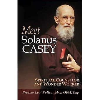 Meet Solanus Casey: Spiritual Counselor and Wonder Worker
