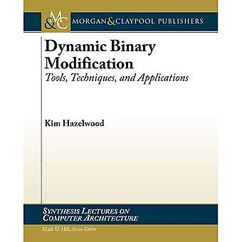 Dynamic Binary Modifications:Tools, Techniques & Applications(Synthesis Lectures on Computer Architecture)