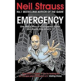 Nödsituation: En mans berättelse om en farlig värld, och hur du Stay Alive i det