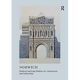 Medieval and Early Modern Art, Architecture and Archaeology in Norwich