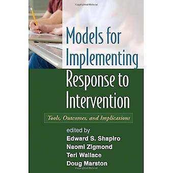 Modellen voor de uitvoering van reactie op interventie: gereedschappen, resultaten en gevolgen