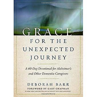 Grace pour le voyage inattendu: une dévotion de 60 jours pour l'Alzheimer et d'autres soignants de démence