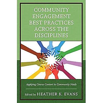 Community Engagement Best Practices Across the Disciplines: Applying Course� Content to Community Needs