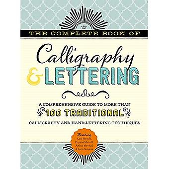 The Complete Book of Calligraphy & Lettering: A comprehensive guide to more� than 100 traditional calligraphy and hand-lettering techniques (The Complete Book of ...)