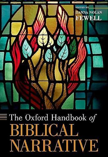 The Oxford Handbook of Biblical Narrative by The Oxford Handbook of B