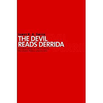 De duivel leest Derrida: En andere Essays op de Universiteit, de kerk, politiek en de Kunsten