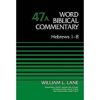 Hebrews 18 Volume 47A by Lane & William L.