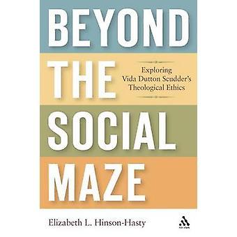 Darüber hinaus das soziale Labyrinth erkunden Vida Dutton Scudders theologische Ethik mit HinsonHasty & Elizabeth L.