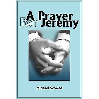Ein Gebet für Jeremy von Schwed & Michael J.