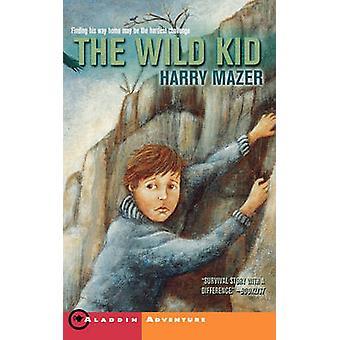 The Wild Kid by Mazer & Harry