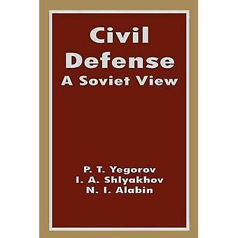 Civil Defense  A Soviet View by Yegorov & P. T.