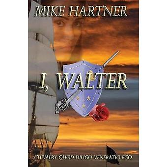 Ik Walter door Hartner & Mike