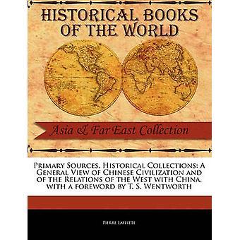 Une vue générale de la civilisation chinoise et des Relations de l'Occident avec la Chine par Laffitte & Pierre