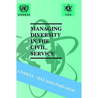 Managing Diversity in the Civil Service by UNDESA IIAS