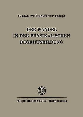 Der Wandel in der Physikalischen Begriffsbildung by Strauss & NA