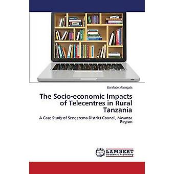 The Socioeconomic Impacts of Telecentres in Rural Tanzania by Mbangala Boniface