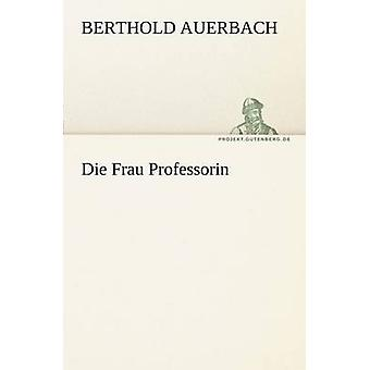 Die Frau Professorin by Auerbach & Berthold