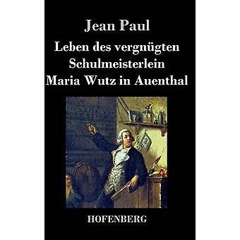 Leben des vergngten Maria Wutz Schulmeisterlein en Auenthal par Paul & Jean