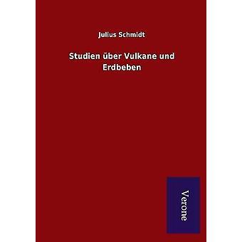 Studien ・ Vulkane、シュミット & ジュリアス・ Erdbeben